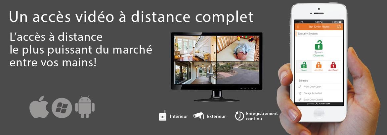Un accès vidéo à distance complet